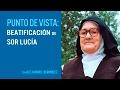 La beatificación de Sor Lucía