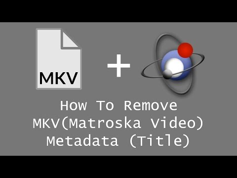 How To Remove MKV Metadata (Title)