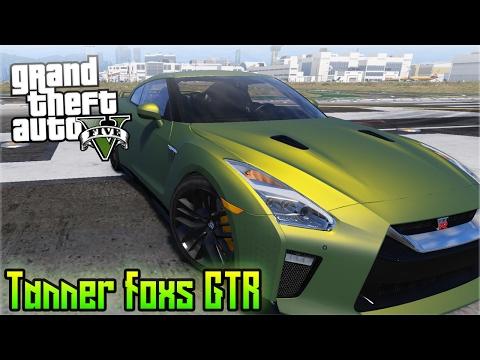 TANNER FOX'S 2017 NISSAN GTR IN GTA 5 @TannerFox