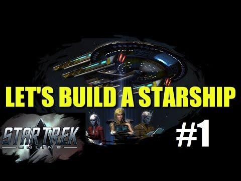 STAR TREK ONLINE: Let's Build A Starship - Part 1