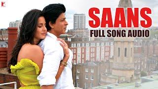 Saans  Full Song Audio  Jab Tak Hai Jaan  Mohit Chauhan  Shreya Ghoshal  A R Rahman
