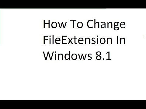 How To Change File Extension In Windows 8 1
