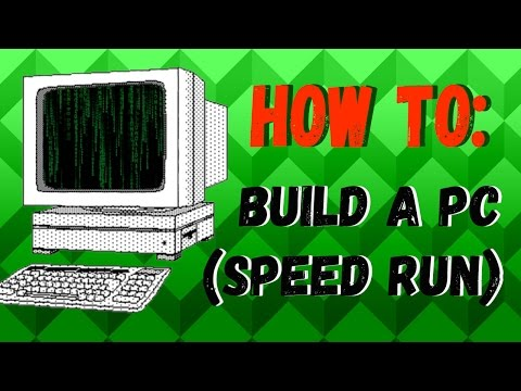 How To Build A PC (Speed Run)