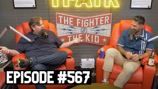 The Fighter and The Kid - Episode 567: Tim Dillon