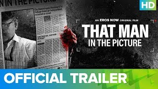 That Man In The Picture - Official Trailer | Raghubir Yadav | Full Movie Live On Eros Now