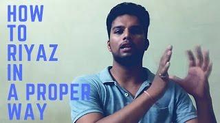 Singing Lessons #13 : How To Riyaz In A Proper Way   RIYAZ kaise Karen in hindi