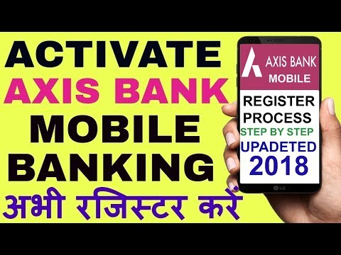 Axis Bank Mobile Banking Register/Activate Full Demo on Axis Bank App in Hindi 2018 | net banking