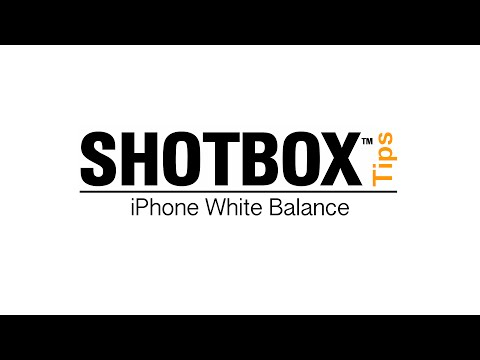Shotbox Tips - iPhone White Balance