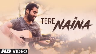 """""""Tere Naina"""" Full Video Song 