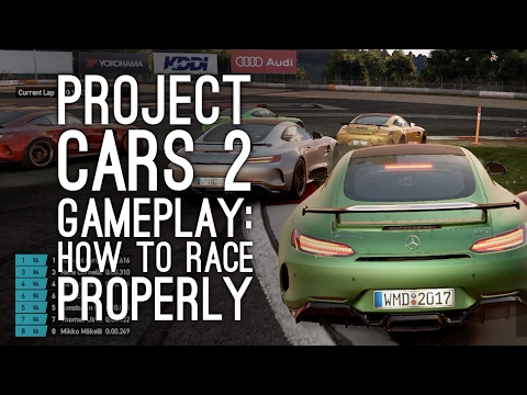 Project Cars 2 Gameplay: How to Racing-Sim Like a Not-Idiot