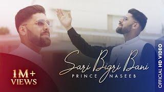Sari Bigri Bani | Official Video | by Prince Naseeb Abbas | Pothwari Kalam |