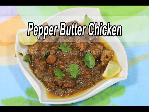 Pepper Butter Chicken | பெப்பர் பட்டர் சிக்கன் | Samayalkurippu | Indian Cuisine