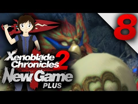 Let's Play: Xenoblade Chronicles 2 [New Game Plus] - Part 8
