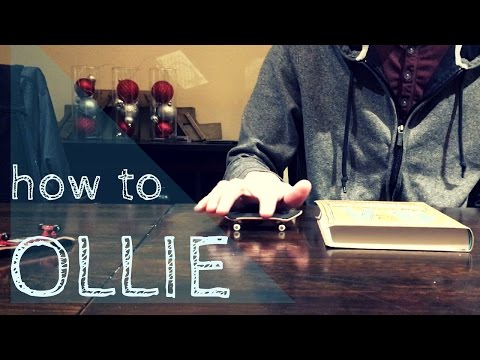 How to Ollie - Fingerboard Tricks