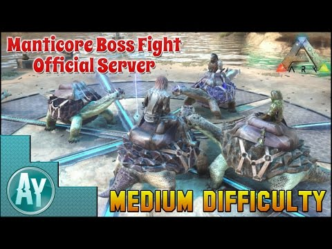 Ark: Manticore Boss Fight on Medium Difficulty! On Official Server!