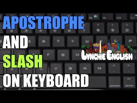 Lynchie English: Apostrophe and Slash on Keyboard