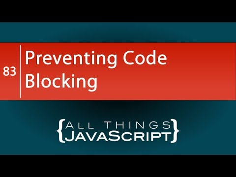 JavaScript Tip: Preventing Code Blocking