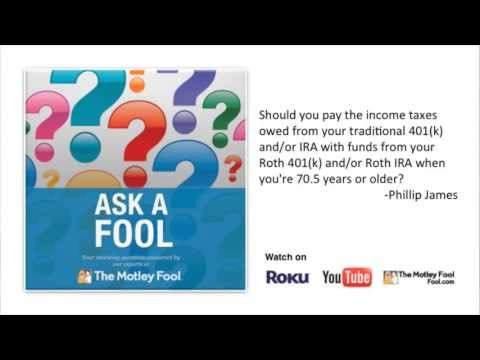 What Is the Best Way to Pay Income Taxes on 401k and IRA? | Ask a Fool