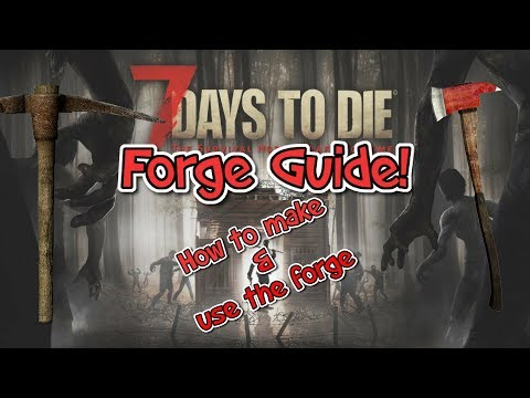 7 Days to Die: Forge tutorial: How to craft and use a forge