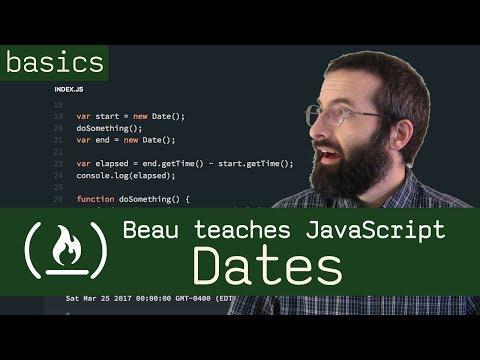 Dates - Beau teaches JavaScript