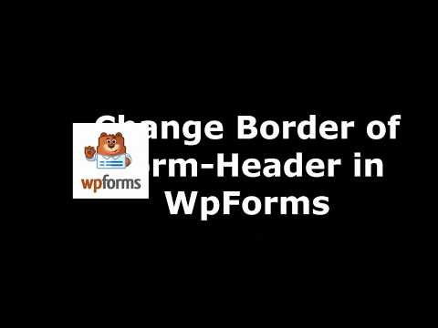 Easiest Tool to Alter Form Header Border in WpForms