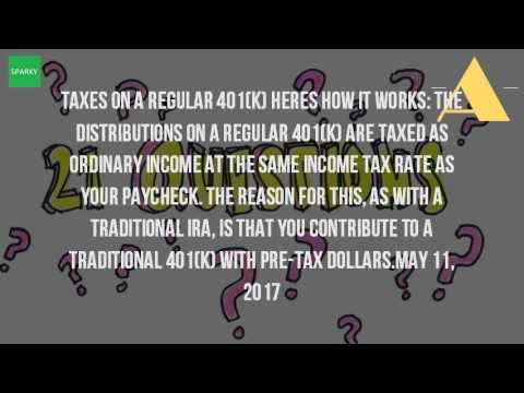 How Are You Taxed On 401K Withdrawals?