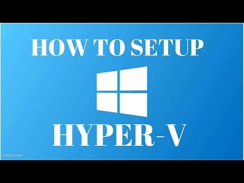 How to Setup Hyper-V and Install a Virtual Machine