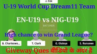 EN-U19 Vs NIG-U19 Team Prediction | England Under-19 vs Nigeria Under-19 | U-19 World Cup