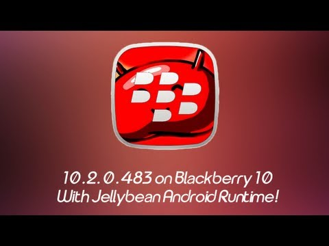 How To: Install 10.2.0.483 on your Blackberry Z10 device - With Jellybean Android Runtime!