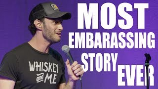 Most Embarrassing Story Ever