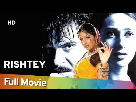 Xxx Mp4 Rishtey HD 2002 Anil Kapoor Karisma Kapoor Shilpa Shetty Superhit Hindi Movie 3gp Sex