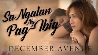December Avenue - Sa Ngalan Ng Pag-Ibig (OFFICIAL MUSIC VIDEO)