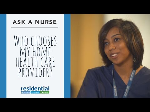 Who chooses my home health care provider?