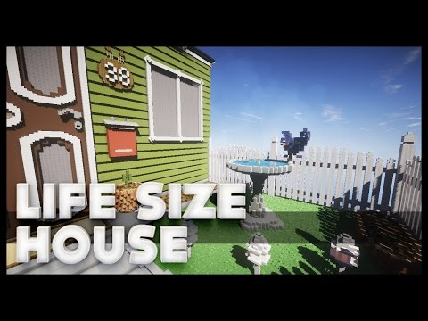 Minecraft -  Life Size House