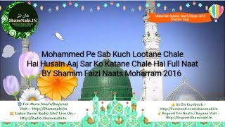 Shamim Faizi Naats Mohammed Pe Sab Kuch Lootane Chale Hai Husain Aaj Sar Ko Katane Chale Hai Naat