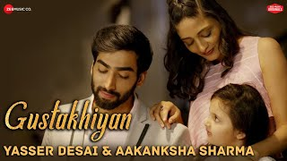 Gustakhiyan | Yasser Desai & Aakanksha Sharma | Sabir Sultan Khan | Zee Music Originals