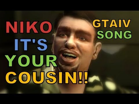 NIKO IT'S YOUR COUSIN! - Grand Theft Auto 4 (GTAIV) Song