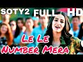 Download Le Le Number Mera (Full Song) Student Of The Year 2 _ Neha Kakkar Full hd video new song new muvi MP3,3GP,MP4