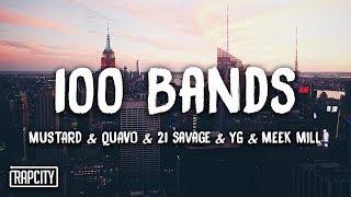 Mustard ft. Quavo, 21 Savage, YG, Meek Mill - 100 Bands (Lyrics)