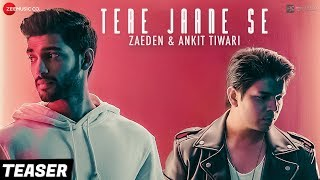 Tere Jaane Se - Teaser | Ankit Tiwari | Zaeden