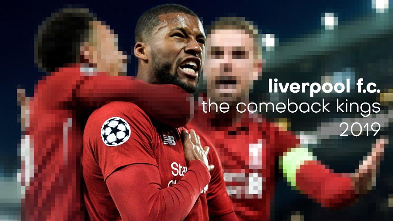Comeback Kings 2019 - Liverpool FC - Champions League Remix