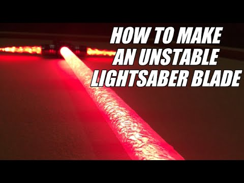 DIY Unstable Lightsaber Blade