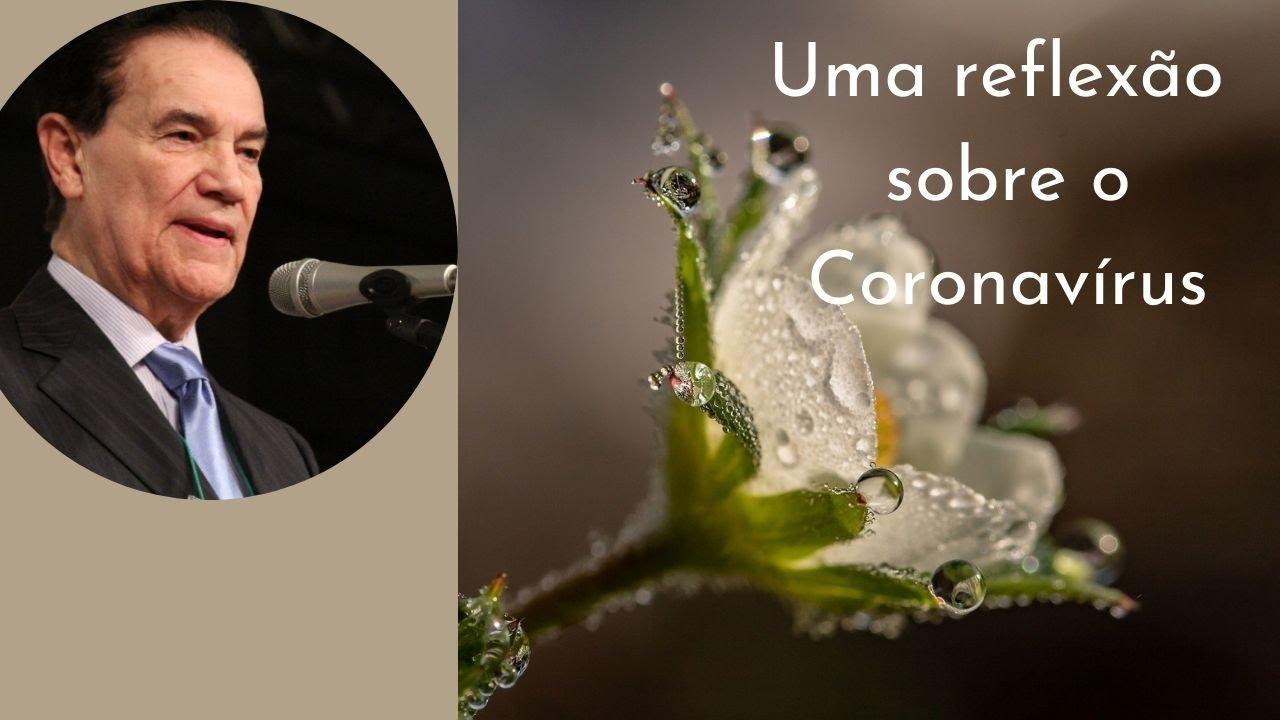 Uma reflexão sobre o Coronavírus - Alerta de Divaldo Franco sobre a necessidade de amar.