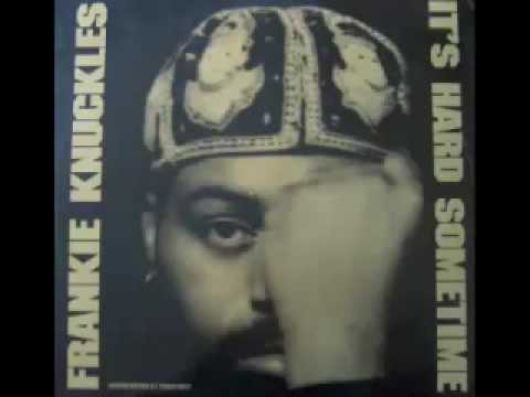 Frankie Knuckles - It's Hard Sometime (Factory Dub)