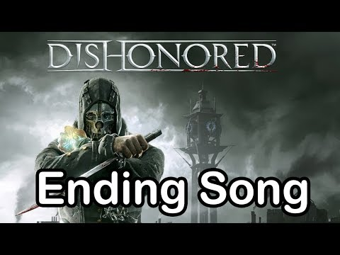 Dishonored - Ending Song (