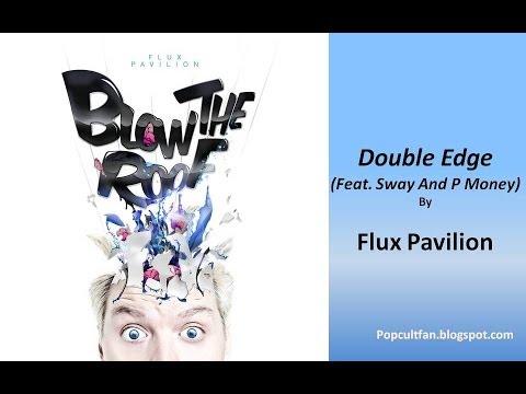 Flux Pavilion - Double Edge (Feat  Sway And P Money)