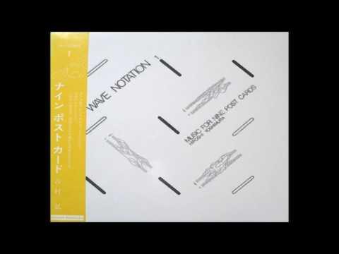 Hiroshi Yoshimura – Music For Nine Post Cards (Wave Notation 1) † [1982, full album]
