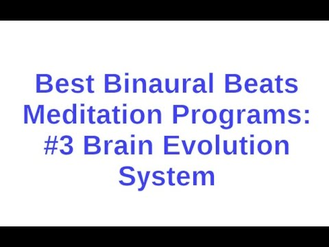 Best Binaural Beats Meditation Programs #3 Brain Evolution System