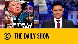 Congress Condemns Donald Trump For His Twitter Tirade   The Daily Show with Trevor Noah