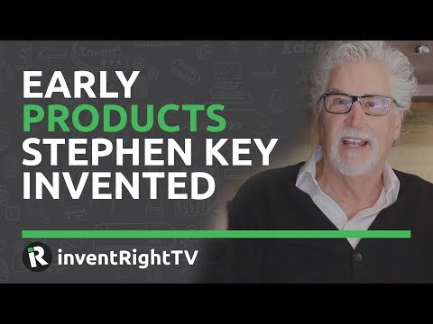 Early Products Stephen Key Invented